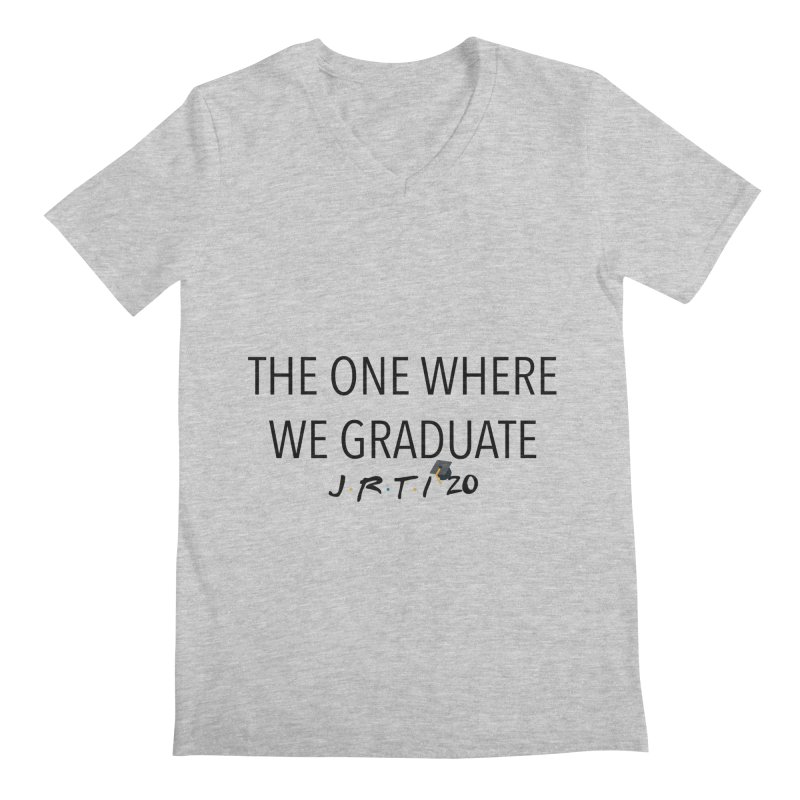 The One Where We Graduate Men's Regular V-Neck by James Rumsey Technical Institute