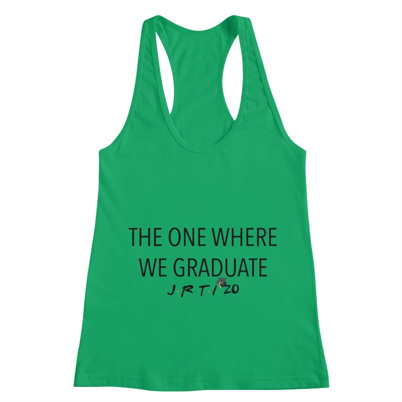 The One Where We Graduate Women's Racerback Tank by James Rumsey Technical Institute