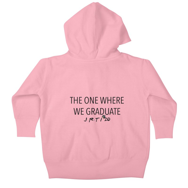 The One Where We Graduate Kids Baby Zip-Up Hoody by James Rumsey Technical Institute