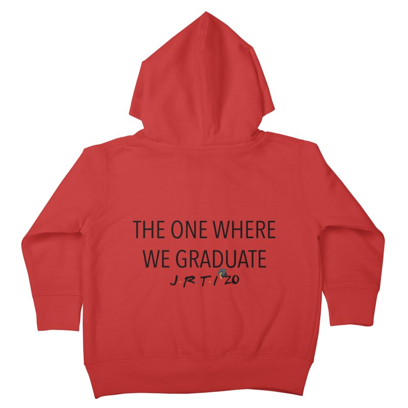 The One Where We Graduate Kids Toddler Zip-Up Hoody by James Rumsey Technical Institute