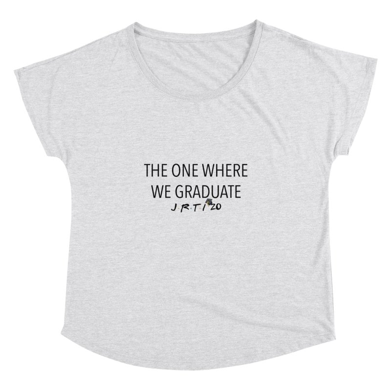 The One Where We Graduate Women's Dolman Scoop Neck by James Rumsey Technical Institute