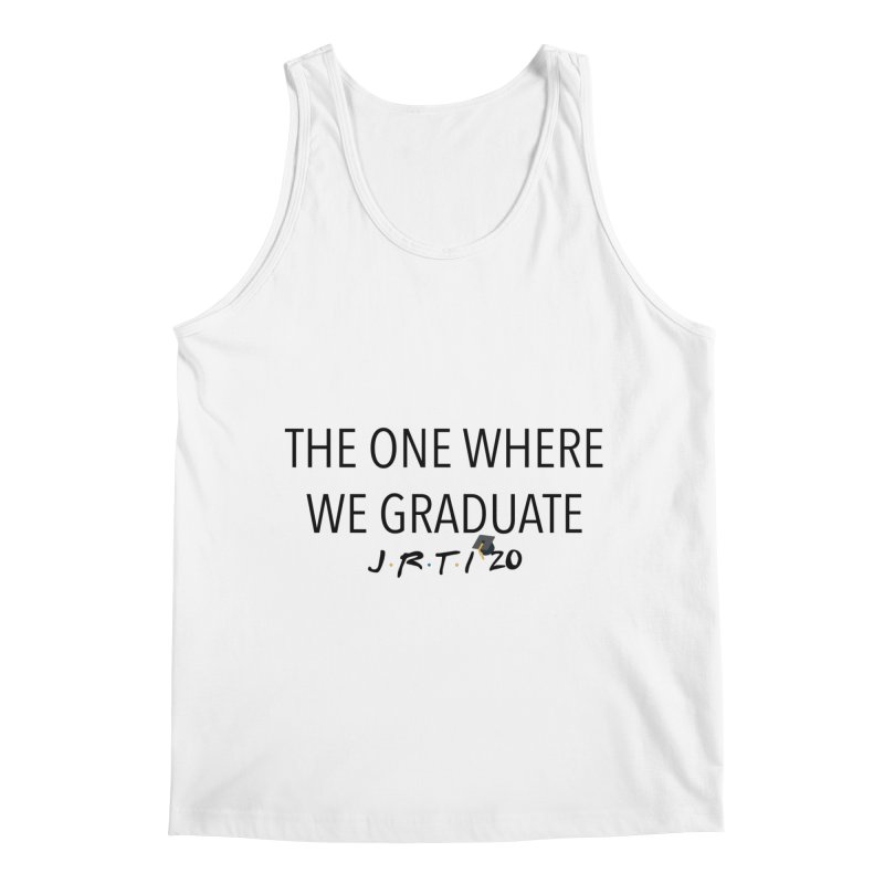 The One Where We Graduate Men's Regular Tank by James Rumsey Technical Institute