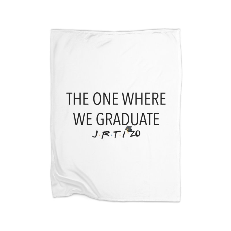 The One Where We Graduate Home Fleece Blanket Blanket by James Rumsey Technical Institute