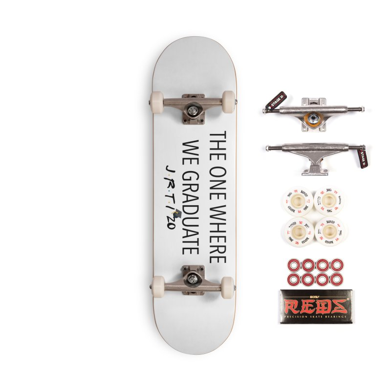 The One Where We Graduate Accessories Complete - Pro Skateboard by James Rumsey Technical Institute