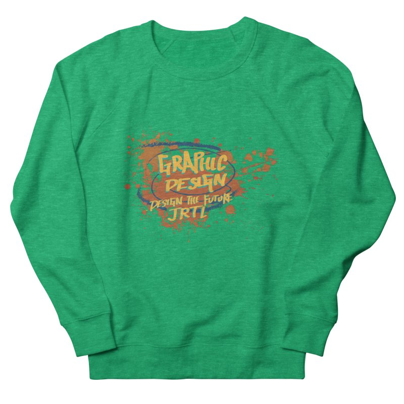 Graphic Design Women's Sweatshirt by James Rumsey Technical Institute
