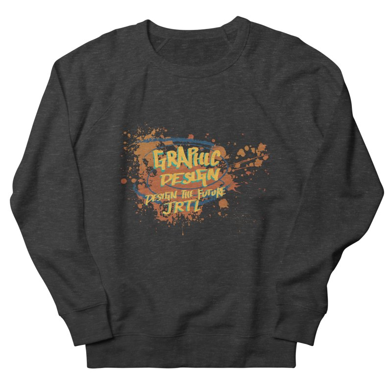 Graphic Design Women's French Terry Sweatshirt by James Rumsey Technical Institute