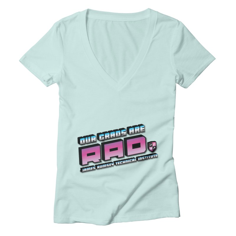 Our Grads Are RAD Women's Deep V-Neck V-Neck by James Rumsey Technical Institute