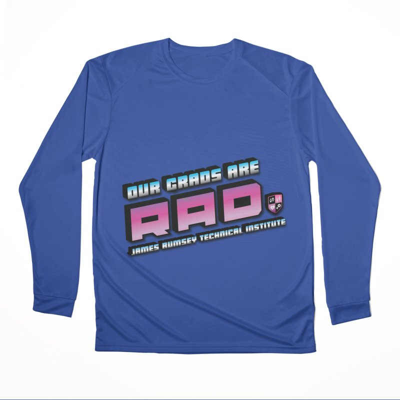 Our Grads Are RAD Men's Performance Longsleeve T-Shirt by James Rumsey Technical Institute
