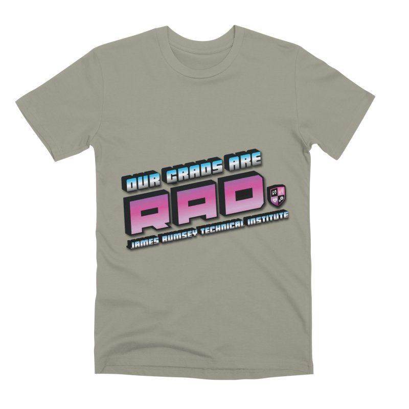 Our Grads Are RAD Men's Premium T-Shirt by James Rumsey Technical Institute
