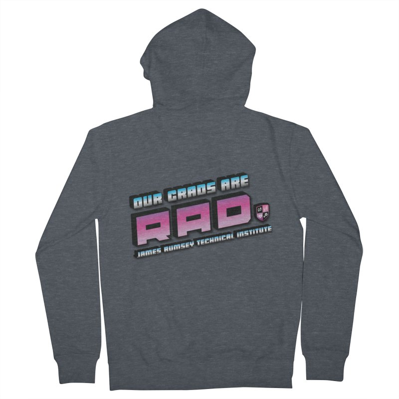 Our Grads Are RAD Women's French Terry Zip-Up Hoody by James Rumsey Technical Institute