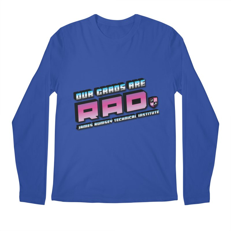 Our Grads Are RAD Men's Regular Longsleeve T-Shirt by James Rumsey Technical Institute