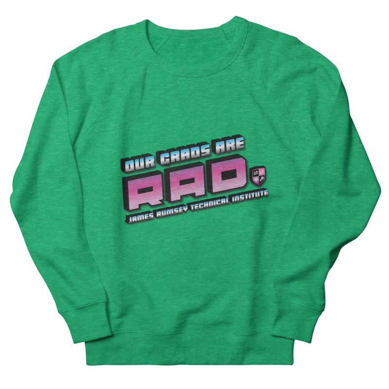 Our Grads Are RAD Women's Sweatshirt by James Rumsey Technical Institute