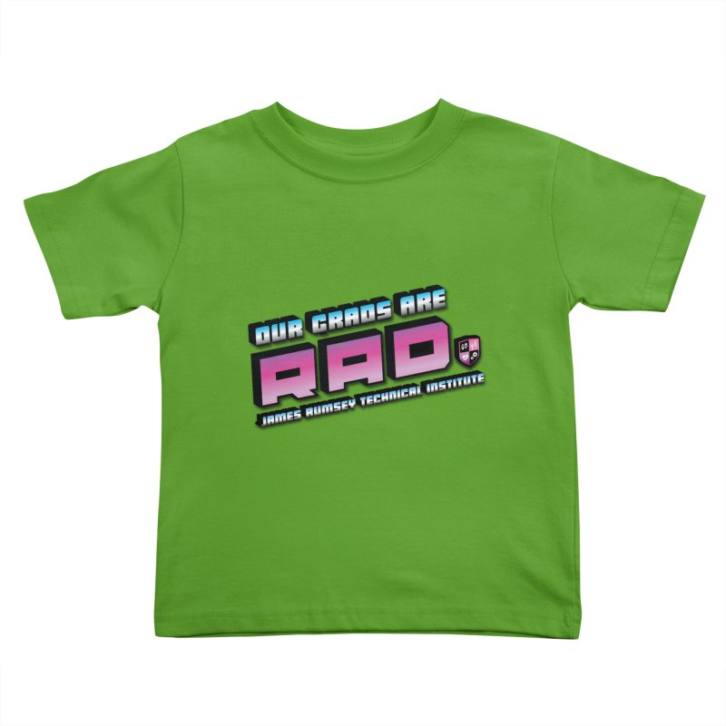 Our Grads Are RAD Kids Toddler T-Shirt by James Rumsey Technical Institute