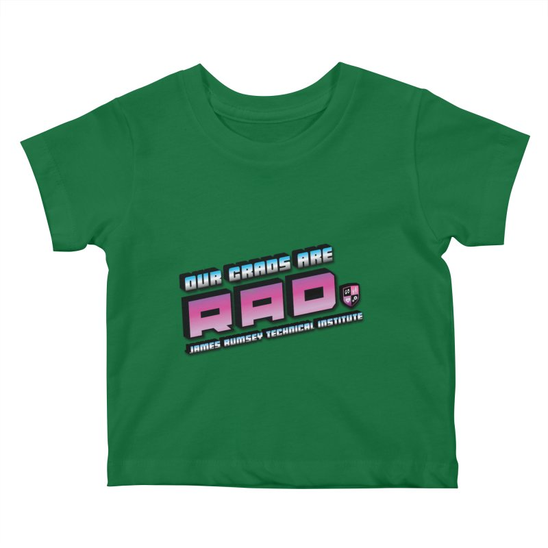 Our Grads Are RAD Kids Baby T-Shirt by James Rumsey Technical Institute