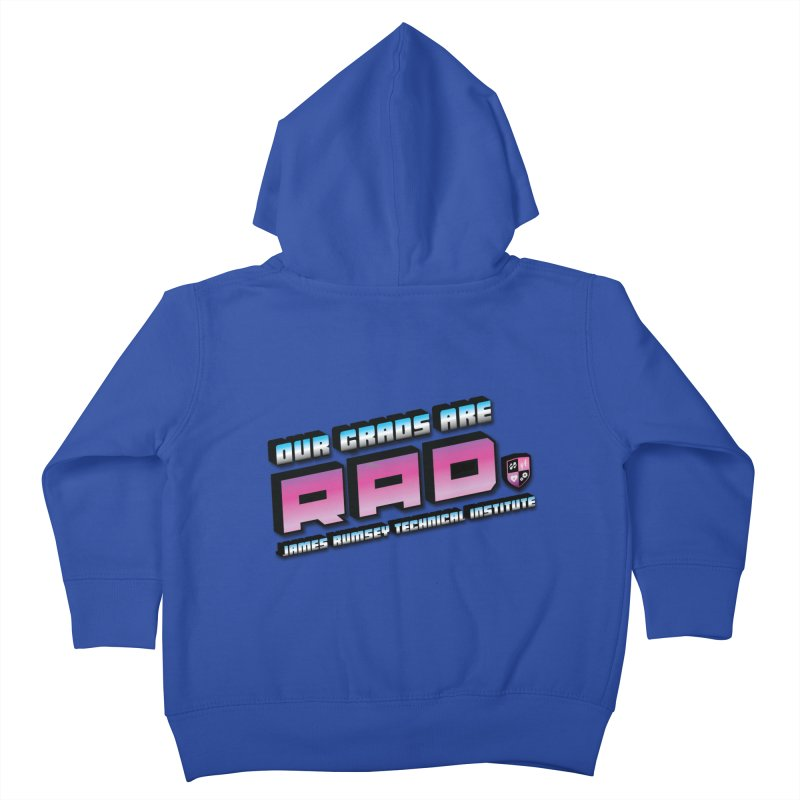 Our Grads Are RAD Kids Toddler Zip-Up Hoody by James Rumsey Technical Institute