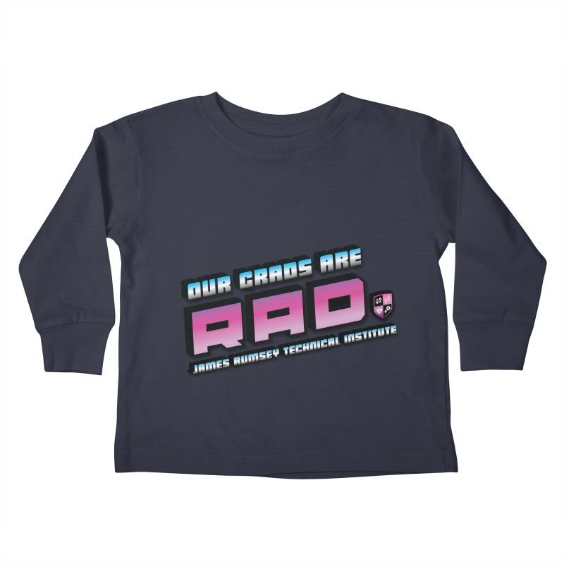 Our Grads Are RAD Kids Toddler Longsleeve T-Shirt by James Rumsey Technical Institute