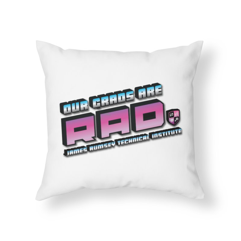 Our Grads Are RAD Home Throw Pillow by James Rumsey Technical Institute