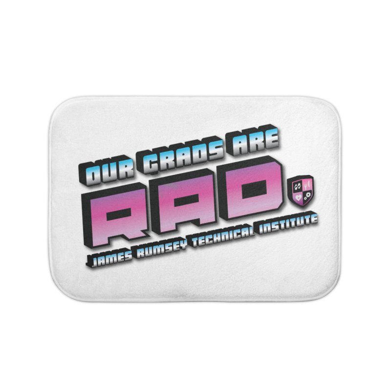 Our Grads Are RAD Home Bath Mat by James Rumsey Technical Institute