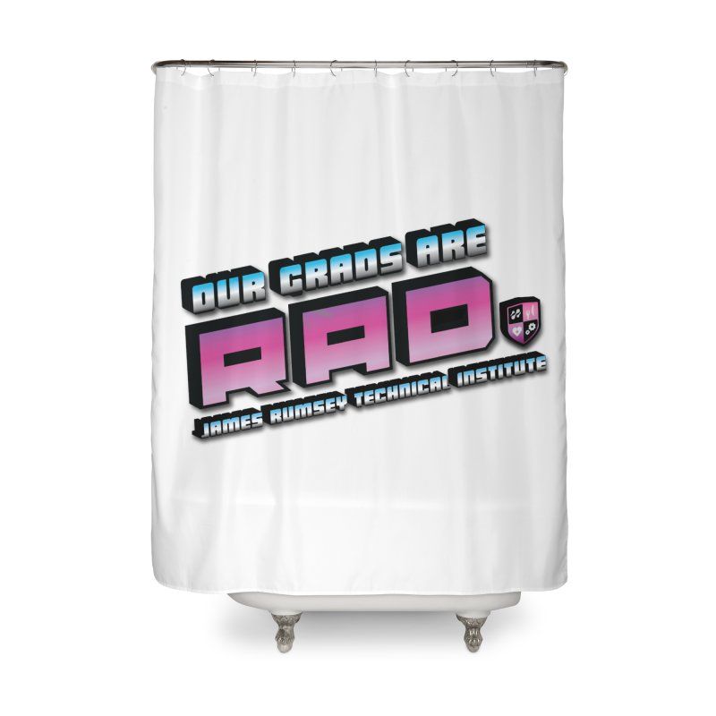 Our Grads Are RAD Home Shower Curtain by James Rumsey Technical Institute