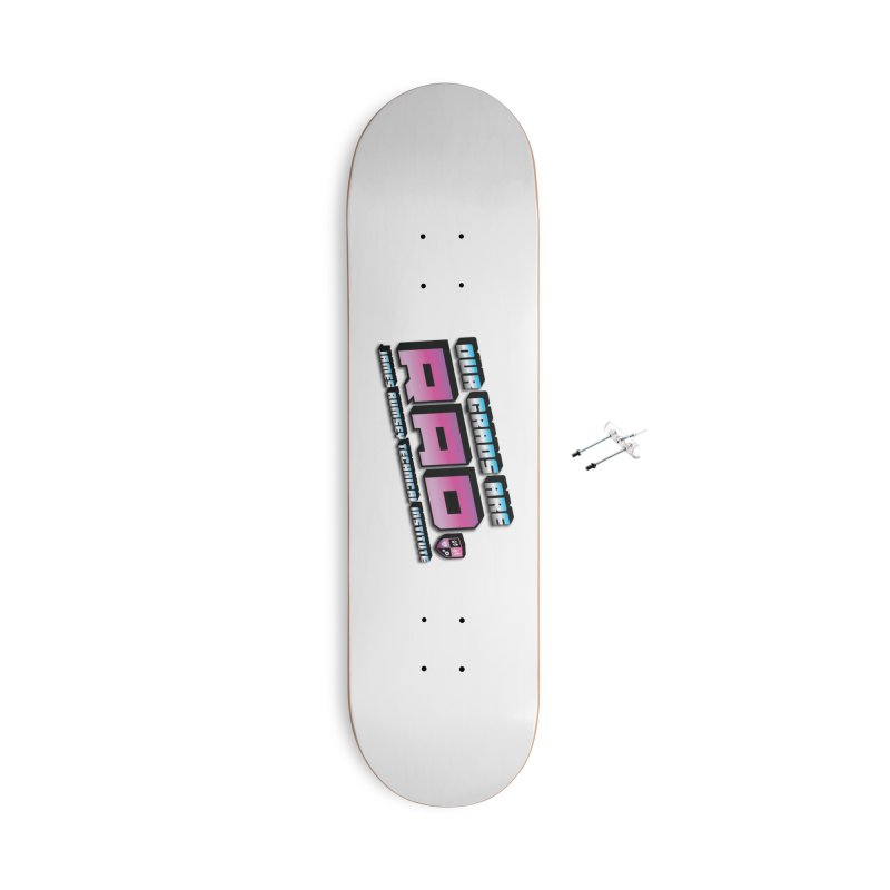 Our Grads Are RAD Accessories Skateboard by James Rumsey Technical Institute