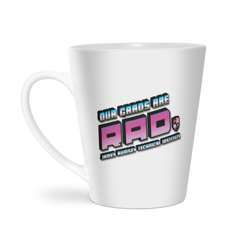 Our Grads Are RAD Accessories Latte Mug by James Rumsey Technical Institute