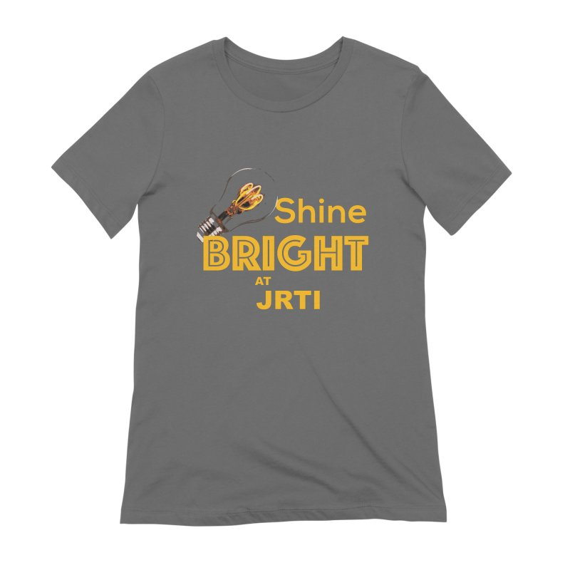 Shine Bright Women's T-Shirt by James Rumsey Technical Institute