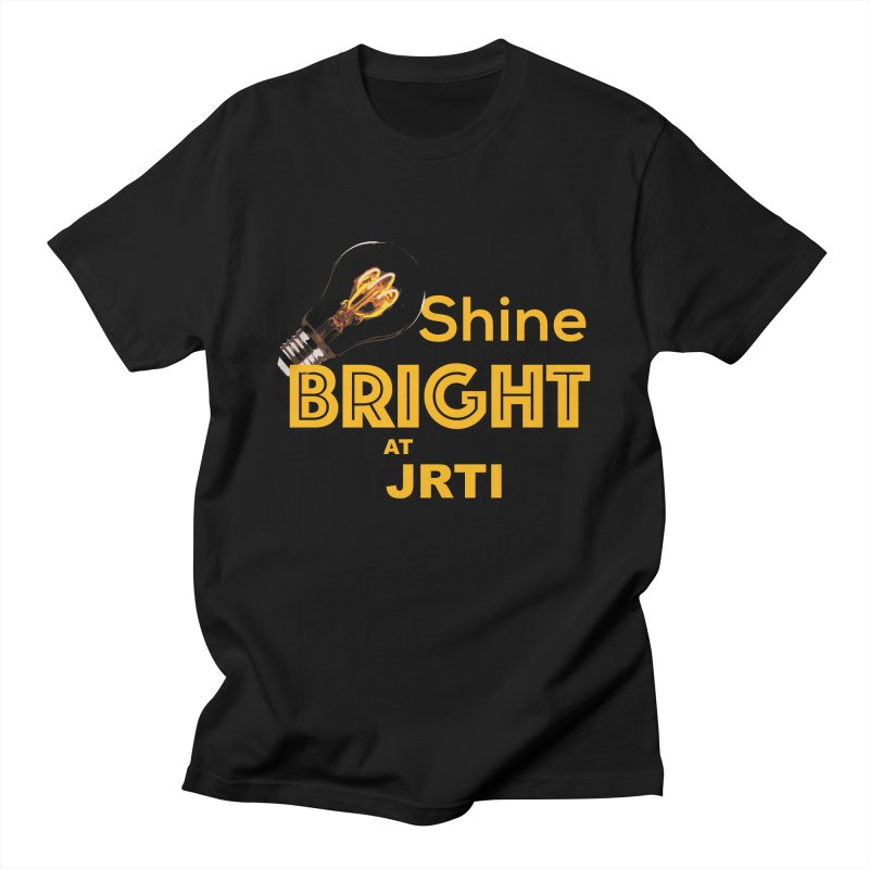Shine Bright Women's Regular Unisex T-Shirt by James Rumsey Technical Institute