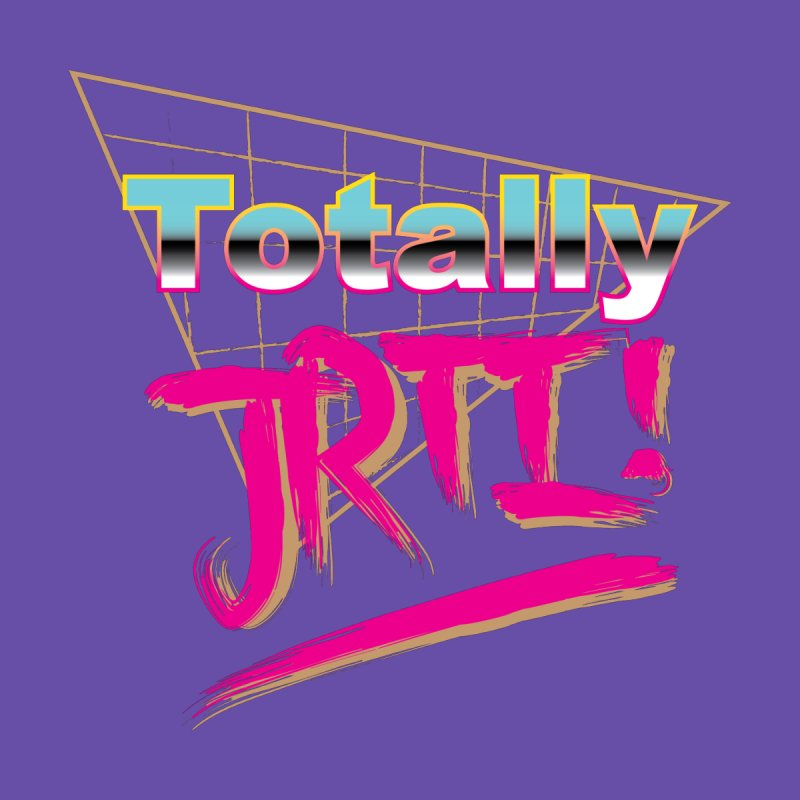 Totally JRTI! Women's T-Shirt by James Rumsey Technical Institute