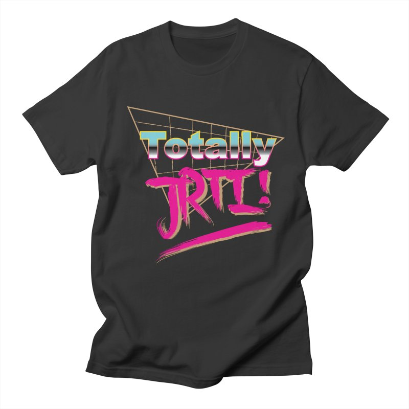 Totally JRTI! Women's Regular Unisex T-Shirt by James Rumsey Technical Institute