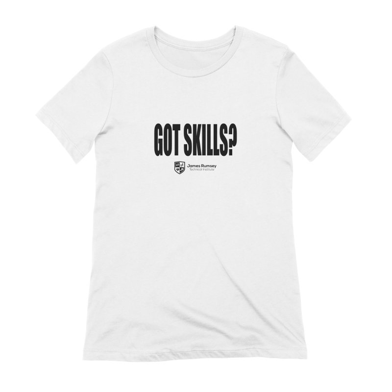 Got Skills? Women's Extra Soft T-Shirt by James Rumsey Technical Institute