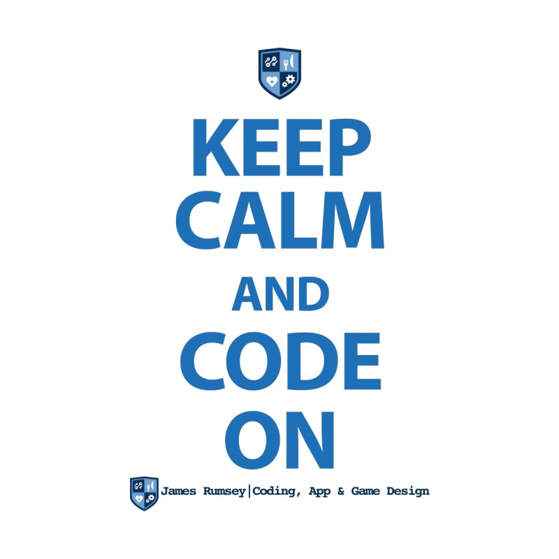 Keep Calm and Code On Accessories Mug by James Rumsey Technical Institute