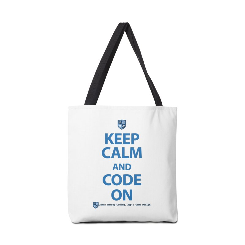 Keep Calm and Code On Accessories Tote Bag Bag by James Rumsey Technical Institute
