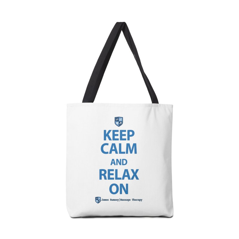 Keep Calm and Relax On Accessories Tote Bag Bag by James Rumsey Technical Institute