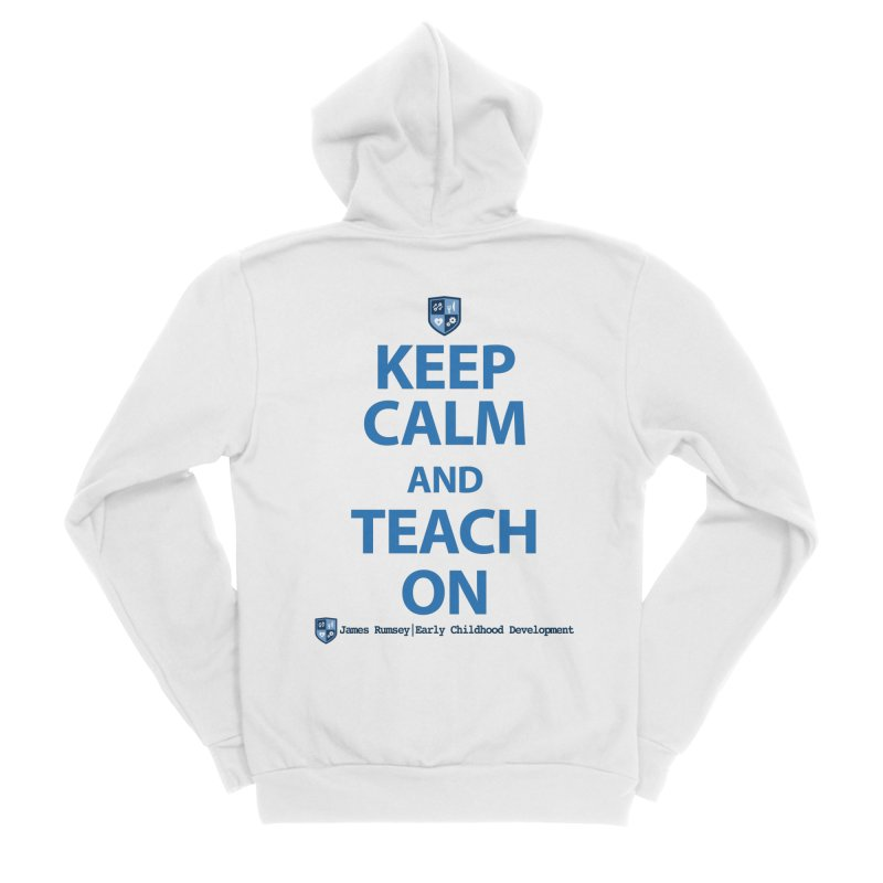 Keep Calm and Teach On Men's Sponge Fleece Zip-Up Hoody by James Rumsey Technical Institute