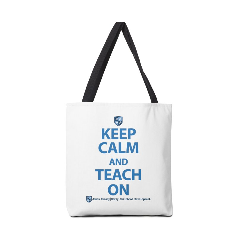 Keep Calm and Teach On Accessories Tote Bag Bag by James Rumsey Technical Institute