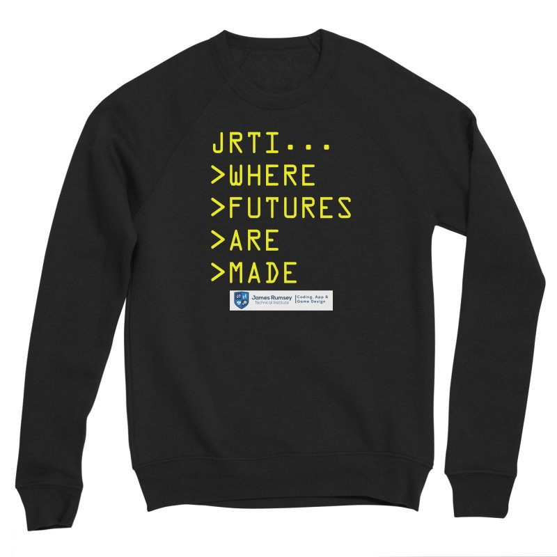 Where Futures Are Made Men's Sweatshirt by James Rumsey Technical Institute
