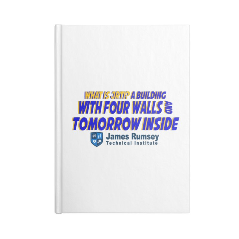 Four Walls And Tomorrow Inside Accessories Blank Journal Notebook by James Rumsey Technical Institute