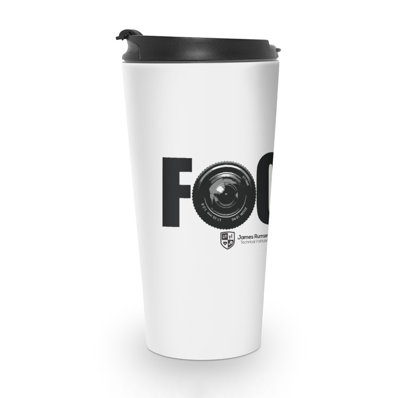 Focus Accessories Travel Mug by James Rumsey Technical Institute