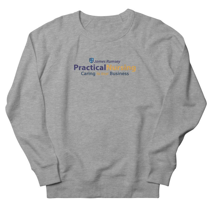 Practical Nursing Men's French Terry Sweatshirt by James Rumsey Technical Institute