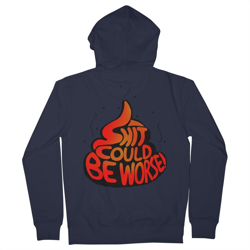 SHIT COULD BE WORSE! Men's Zip-Up Hoody by jrtoyman's Artist Shop