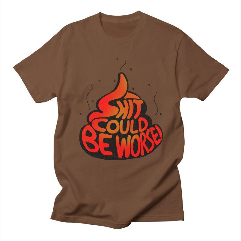 SHIT COULD BE WORSE! Men's T-shirt by jrtoyman's Artist Shop
