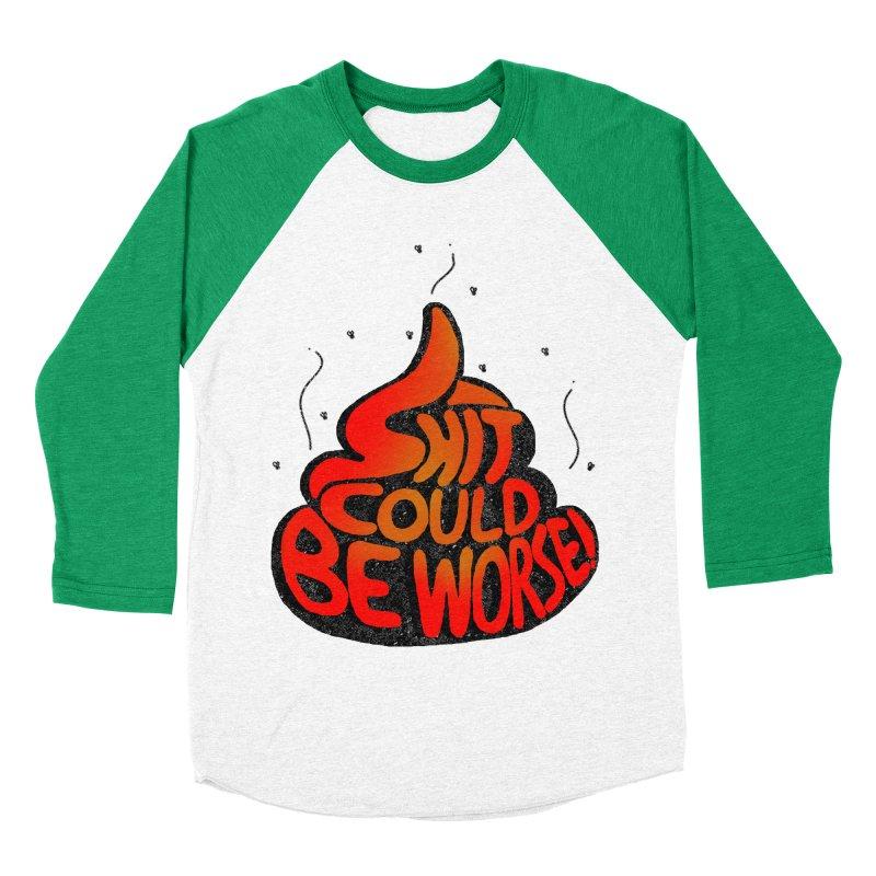 SHIT COULD BE WORSE! Men's Baseball Triblend T-Shirt by jrtoyman's Artist Shop