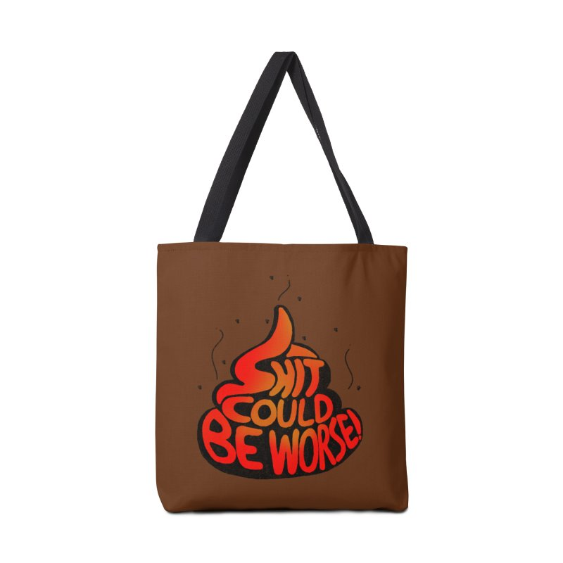 SHIT COULD BE WORSE! Accessories Bag by jrtoyman's Artist Shop