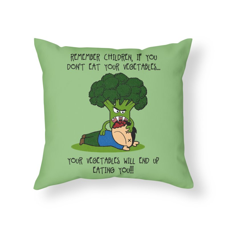 EAT YOUR VEGGIES! Home Throw Pillow by jrtoyman's Artist Shop