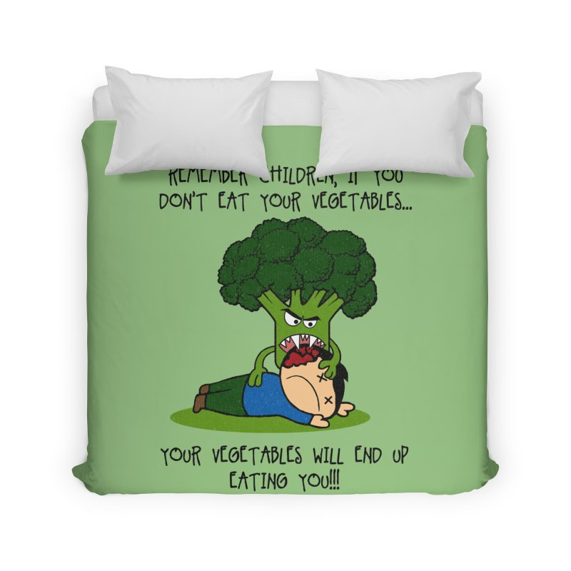 EAT YOUR VEGGIES! Home Duvet by jrtoyman's Artist Shop