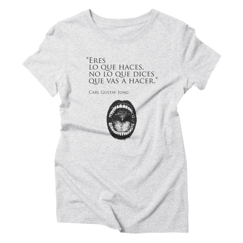 Eres Women's Triblend T-Shirt by juanmarioja's Artist Shop