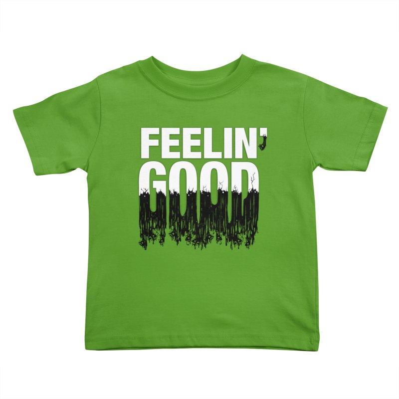 Feelin' Good Kids Toddler T-Shirt by jublin's Artist Shop