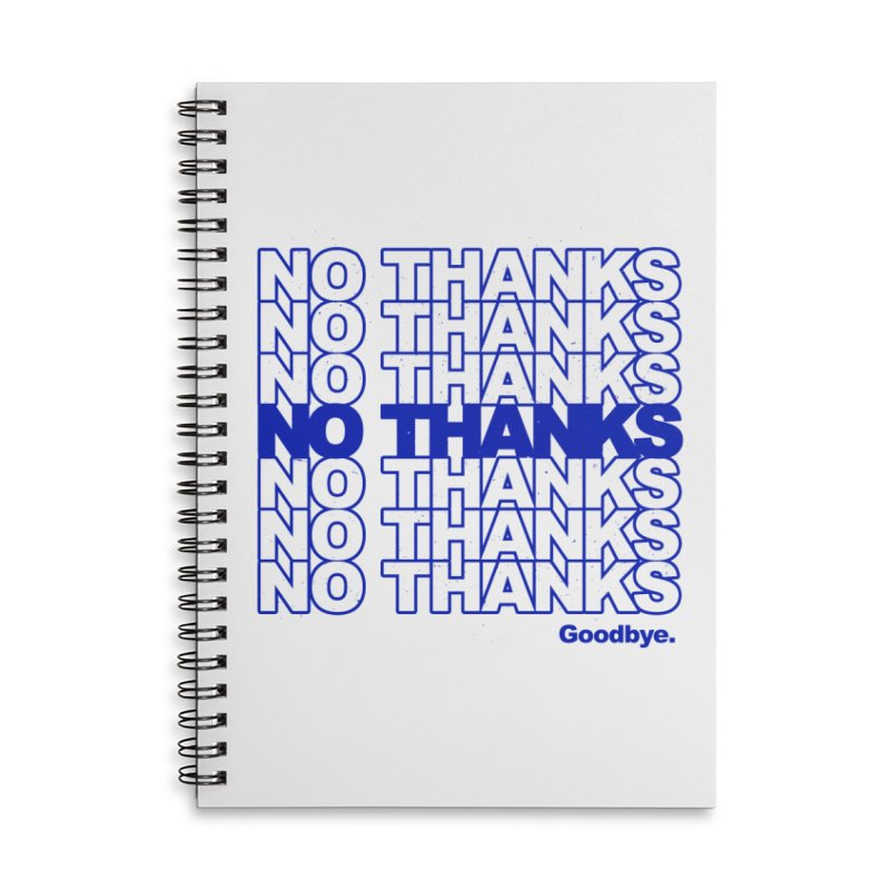No Thanks (blue) Accessories Notebook by jublin's Artist Shop