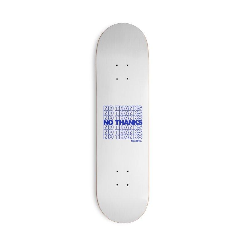 No Thanks (blue) Accessories Skateboard by jublin's Artist Shop