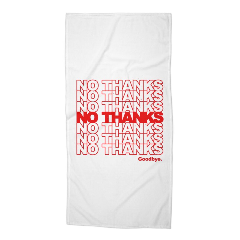 No Thanks (red) Accessories Beach Towel by jublin's Artist Shop